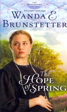 The hope of spring a Lancaster County saga cover image